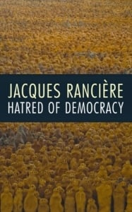 Hatred of Democracy: by Jacques Rancière