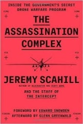 The Assassination Complex: By Jeremy Scahill & The Staff Of The Intercept