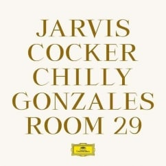Jarvis Cocker and Chilly Gonzales: Room 29