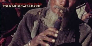 Various Artists: Where the Mountains Meet the Sky: Folk Music of Ladakh