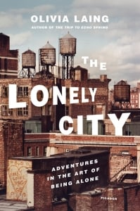 The Lonely City: by Olivia Laing
