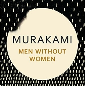 Men Without Women: by Haruki Murakami