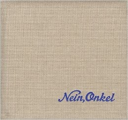Nein, Onkel: Snapshots from Another Front 1938 - 1945: by Ed Jones and Timothy Prus
