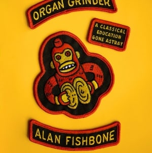 Organ Grinder: by Alan Fishbone