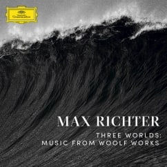 Max Richter: Three Worlds: Music from Woolf Works