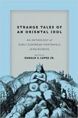 Strange Tales of an Oriental Idol: by Donald S. Lopez, Jr.