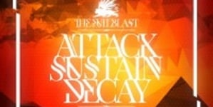 The Fullblast: Attack.Sustain.Decay
