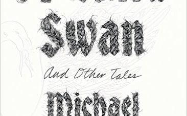 A Wild Swan: by Michael Cunningham