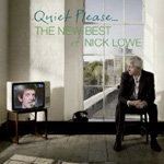 Nick Lowe: Quiet Please: The New Best of Nick Lowe