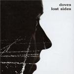 Revisit: Doves: Lost Sides