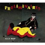 Iggy Pop: Préliminaires