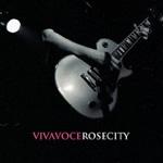 Viva Voce: Rose City