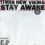 Times New Viking: Stay Awake EP
