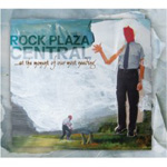 Rock Plaza Central: …at the moment of our most needing