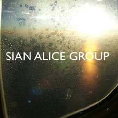 Sian Alice Group: Troubled, Shaken, Etc.