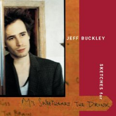 Second Chance: Jeff Buckley Sketches for My Sweetheart the Drunk