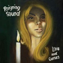 Reigning Sound: Love and Curses