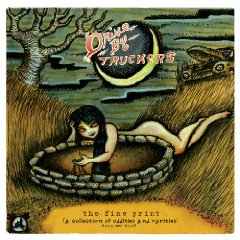 Drive-By Truckers: The Fine Print (A Collection of Oddities and Rarities 2003-2008)