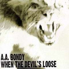 A.A. Bondy: When The Devil's Loose