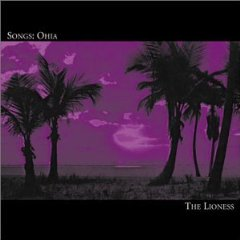 Rediscover: Songs: Ohia: The Lioness