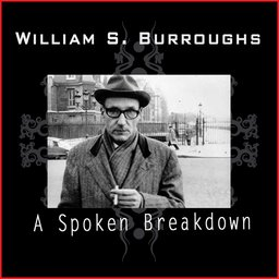 Revisit: William Burroughs: A Spoken Breakdown