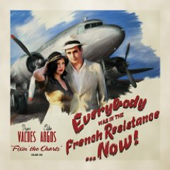 Everybody Was in The French Resistance… Now!: Fixin the Charts, Volume 1