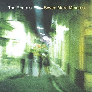 Rediscover: The Rentals: Seven More Minutes
