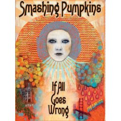 Music on DVD: The Smashing Pumpkins: If All Goes Wrong
