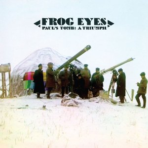 Frog Eyes: Paul's Tomb: A Triumph