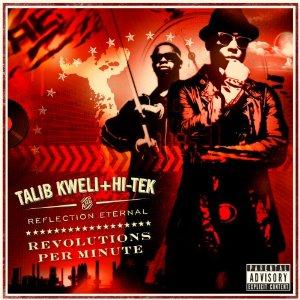 Talib Kweli and Hi-Tek are… Reflection Eternal: Revolutions Per Minute