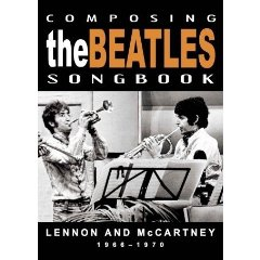 Music on DVD: Composing The Beatles Songbook: Lennon And McCartney 1966-1970
