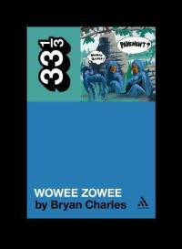 33 1/3: Wowee Zowee: by Bryan Charles