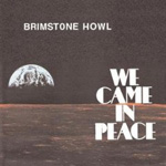Brimstone Howl: We Came in Peace