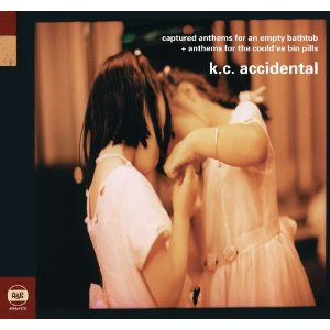 K.C. Accidental: Captured Anthems for an Empty Bathtub/Anthems for the Could've Bin Pills