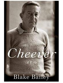 Cheever: A Life: by Blake Bailey