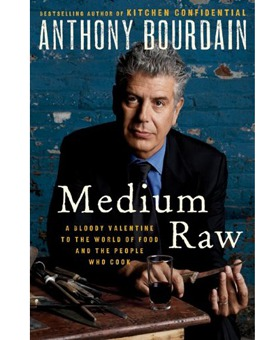 Medium Raw: by Anthony Bourdain