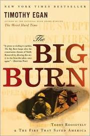 The Big Burn: by Timothy Egan