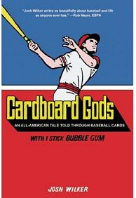Cardboard Gods: by Josh Wilker