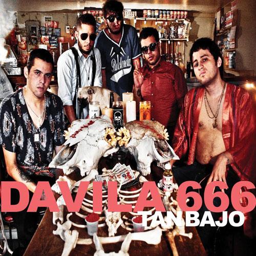 Davila 666: Tan Bajo