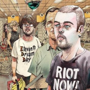 Eleventh Dream Day: Riot Now!