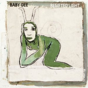 Baby Dee: Regifted Light
