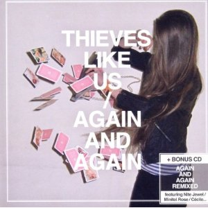 Thieves Like Us: Again and Again Remixed