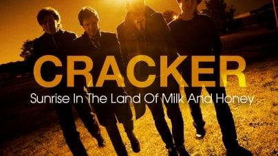 Cracker: Sunrise in the Land of Milk and Honey