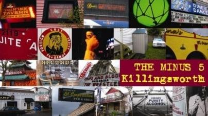 The Minus 5: Killingsworth