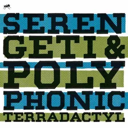 Serengeti & Polyphonic: Terradactyl