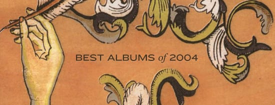 Best Albums of 2004, 5 years later