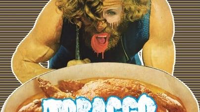 Tobacco: Maniac Meat