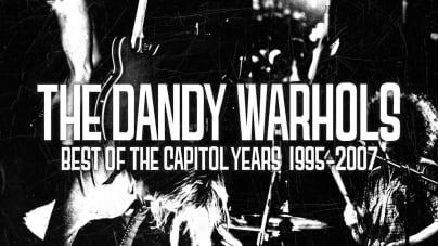 The Dandy Warhols: The Capitol Years: 1995-2007
