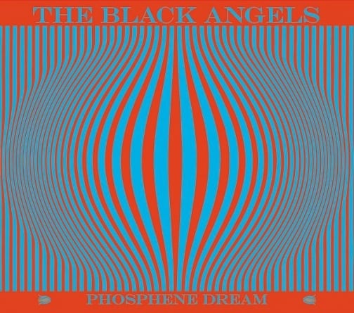 The Black Angels: Phosphene Dream