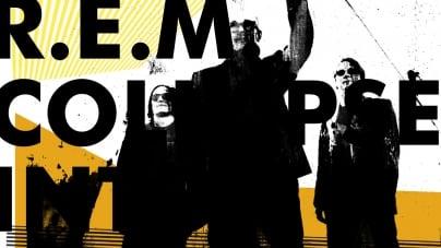 R.E.M.: Collapse Into Now